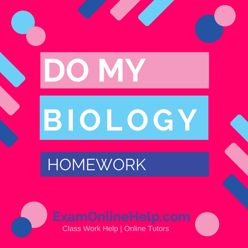 biology homework help Can you help me with my homework get an expert homework help on more than 40 subjects delivered by the team of our professional writers & tutors.