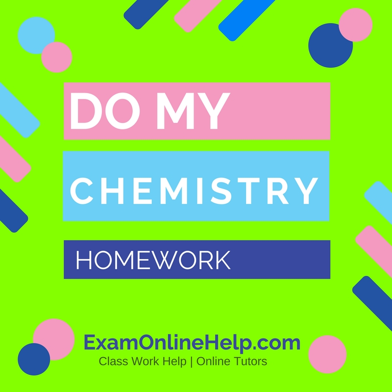 Chemistry homework help online: how to get it with no troubles