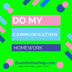 Do My Communication Homework