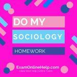 Do My Sociology Homework