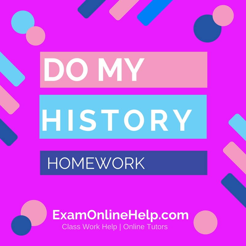 Do my history assignment online