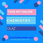 Take My Online Chemistry Quiz