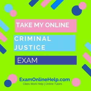 Take My Online Criminal Justice Exam
