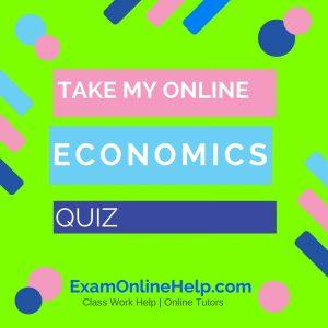 Take My Online Economics Quiz