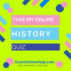 Take My Online History quiz