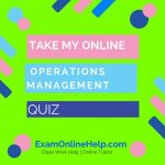 Take My Online Operations Management Quiz