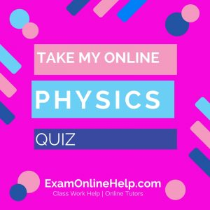 Take My Online Physics Exam