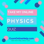 Take My Online Physics Quiz