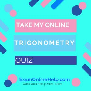 Take My Online Trigonometry Quiz