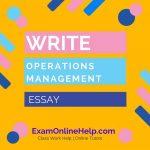 Write Operations Management Essay Help