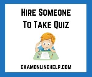 Hire Someone To Take Quiz